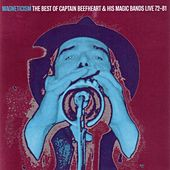 Magneticism: The Best of Captain Beefheart & His Magic Bands (Live 72-81) by Captain Beefheart