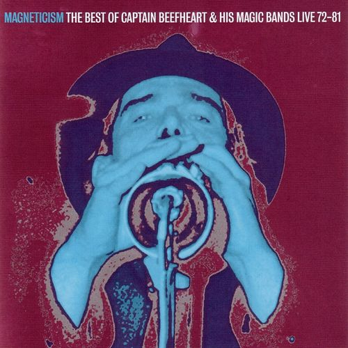 Play & Download Magneticism: The Best of Captain Beefheart & His Magic Bands (Live 72-81) by Captain Beefheart | Napster