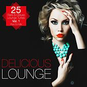Play & Download Delicious Lounge - 25 Rare & Deluxe Lounge Tunes, Vol. 1 by Various Artists | Napster