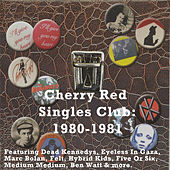 Cherry Red Singles Club: 1980-1981 von Various Artists