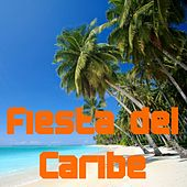 Play & Download Fiesta del Caribe by Various Artists | Napster