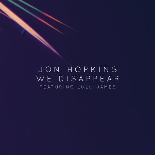 We Disappear by Jon Hopkins