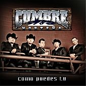 Play & Download Como Puedes Tu by Cumbre Norteña | Napster