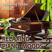 Play & Download Relaxing Piano Moods 2 by Relaxing Piano Music | Napster