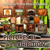 Play & Download Relaxing Piano Music Classics: Pictures At an Exhibition by Relaxing Piano Music | Napster