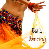 Play & Download Belly Dancing Music - Indian Lounge Oriental Songs for Belly Dance by Belly Dance | Napster