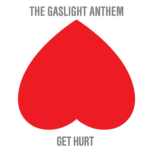 Get Hurt von The Gaslight Anthem