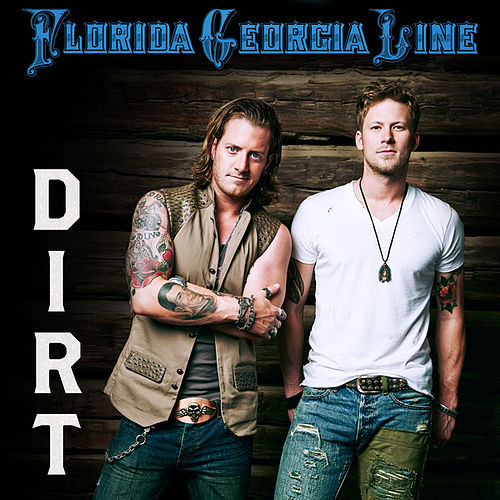 Play & Download Dirt by Florida Georgia Line | Napster