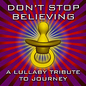 Don't Stop Believing - A Lullaby Tribute to Journey by Merry Tune Makers
