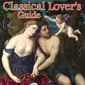 Classical Lover's Guide by Various Artists