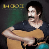 Play & Download Lost Time in a Bottle by Jim Croce | Napster