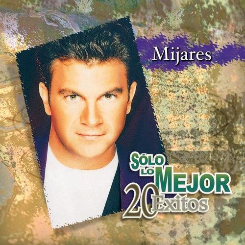 Play & Download Solo Lo Mejor/20 Exitos by Mijares | Napster