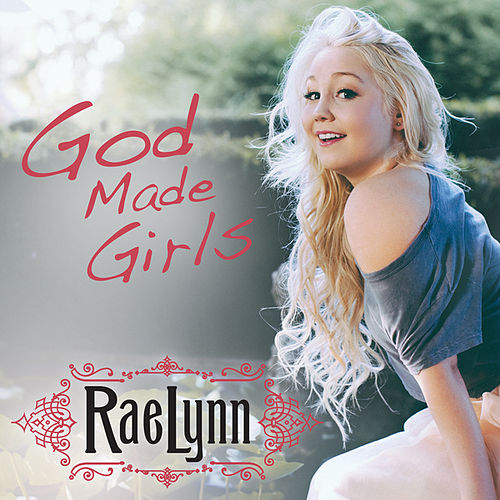 Play & Download God Made Girls by RaeLynn | Napster
