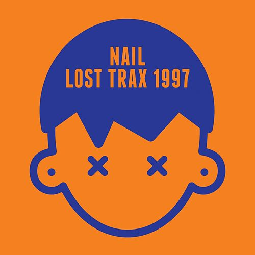 Lost Trax 1997 by Nail