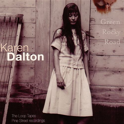 Green Rocky Road by Karen Dalton