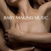 Play & Download Baby Making Music - Kamasutra Café Bar Erotic Party Music for Sex by Ibiza Erotic Music Café | Napster