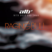 Play & Download Raging Bull by ATB | Napster