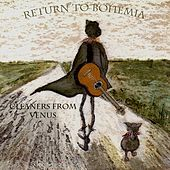 Return to Bohemia by The Cleaners From Venus