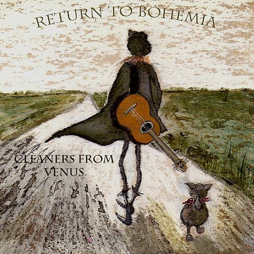 Play & Download Return to Bohemia by The Cleaners From Venus | Napster