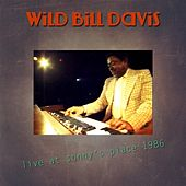 Play & Download Live At Sonny's Place 1986 by Wild Bill Davis | Napster