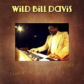 Play & Download Live At Sonny's Place 1985 by Wild Bill Davis | Napster