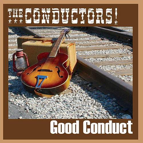 Good Conduct by The Conductors