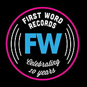 Play & Download FW is 10: Celebrating 10 Years of First Word Records by Various Artists | Napster
