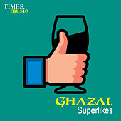 Play & Download Ghazal Superlikes by Various Artists | Napster