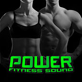 Play & Download Power Fitness Sound by Various Artists | Napster