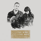 Play & Download From The Wreckage by The Wind and The Wave | Napster