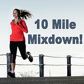 Play & Download 10 Mile Mixdown! by Various Artists | Napster