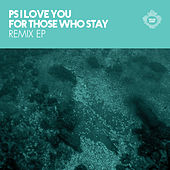 Play & Download For Those Who Stay Remix EP by P.S. I Love You | Napster