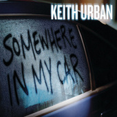 Play & Download Somewhere In My Car by Keith Urban | Napster