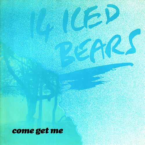Come Get Me by 14 Iced Bears