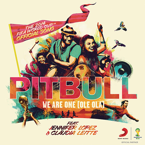 Play & Download We Are One (Ole Ola) [The Official 2014 FIFA World Cup Song] by Pitbull | Napster