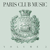 Paris Club Music, Vol. 2 by Various Artists