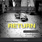 Play & Download Return (Remastered Edition) by Pablo Perez | Napster