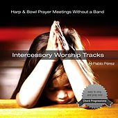Play & Download Intercessory Worship Tracks by Pablo Perez | Napster