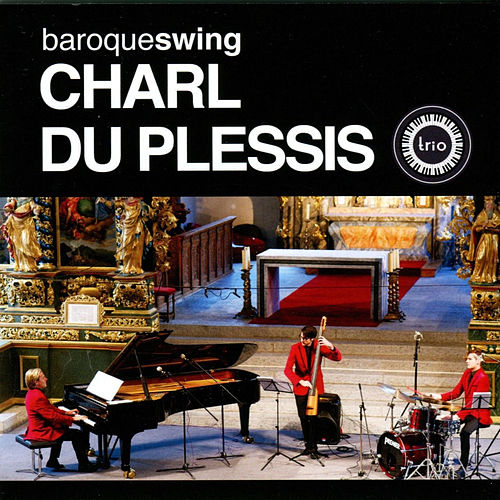 Play & Download Baroqueswing by Charl du Plessis Trio | Napster