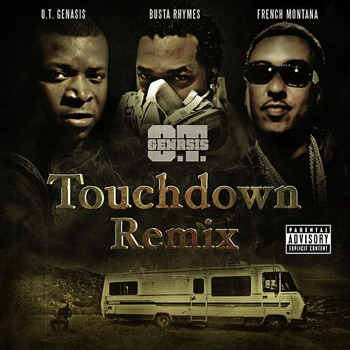 Touchdown Remix  (feat. Busta Rhymes & French Montana) by O.T. Genasis