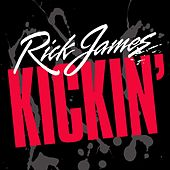 Play & Download Kickin' by Rick James | Napster
