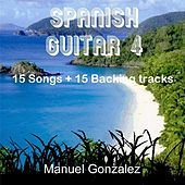 Play & Download Spanish Guitar 4 (Backing Tracks) by Manuel Gonzalez | Napster