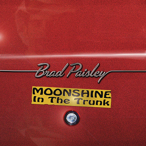 Play & Download Moonshine in the Trunk by Brad Paisley | Napster