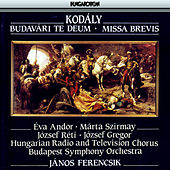 Play & Download Kodaly: Budavari Te Deum / Missa Brevis by Various Artists | Napster