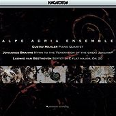 Mahler: Piano Quartet in A Minor / Brahms: Hymne / Beethoven: Septet in E-Flat Major by Alpe Adria Ensemble