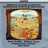 Kodaly: Psalmus Hungaricus / Peacock Variations by Various Artists