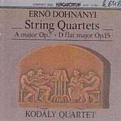 Play & Download Dohnanyi: String Quartets Nos. 1 and 2 by Kodaly Quartet | Napster