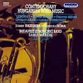 Play & Download Lendvay / Bogar / Hidas / Ranki / Dubrovay: Contemporary Hungarian Wind Music by Budapest Ferenc Liszt Music Academy Symphonic Band | Napster