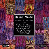 Play & Download Mandel: Roots and Routes / Newsic / Send A Little Sand / Guembri / David Street by Various Artists | Napster
