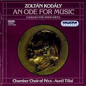 Kodaly: Choral Works for Mixed Voices by Various Artists